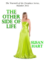 The Other Side of Life – the Warmth of the Fireplace Series, Number Five