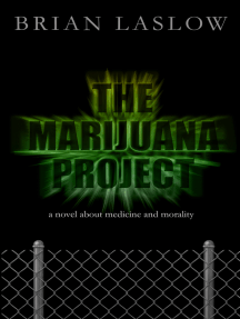 The Marijuana Project: A Novel About Medicine and Morality