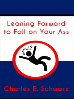 Leaning Forward to Fall on Your Ass