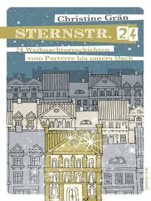 Sternstraße 24 (eBook): Weihnachtsgeschichten vom Parterre bis unters Dach
