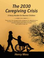 The 2030 Caregiving Crisis