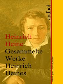 Heinrich Heine: Gesammelte Werke: Anhofs große Literaturbibliothek