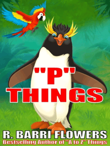 """P"" Things (A Children's Picture Book)"