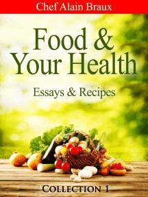 Food & Your Health - Essays & Recipes