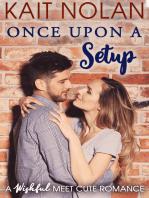 Once Upon A Setup (Meet Cute Romance)