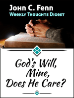 God's Will, Mine, Does He Care?