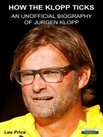 How The Klopp Ticks: An Unofficial Biography of Jurgen Klopp