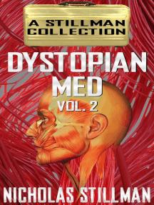 Dystopian Med Volume 2: Dystopian Med, #2