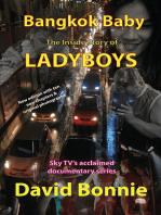 Bangkok Baby - The Inside Story of Ladyboys