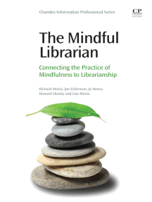 The Mindful Librarian: Connecting the Practice of Mindfulness to Librarianship