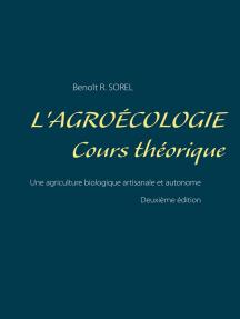 L'agroécologie - Cours Théorique: Une agriculture biologique artisanale et autonome