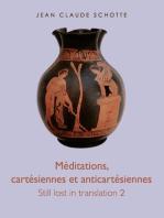 Méditations, cartésiennes et anti-cartésiennes