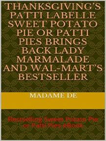 Thanksgiving's Patti LaBelle Sweet Potato Pie or Patti Pie (Education Ebooks)