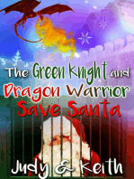 The Green Knight And The Dragon Warrior Save Santa