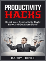 Productivity Hacks - Boost Your Productivity Right Now and Get More Done! (Improve Your Life Now Series, #3)