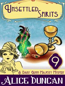Unsettled Spirits (A Daisy Gumm Majesty Mystery, Book 9)