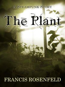 The Plant: A Steampunk Story