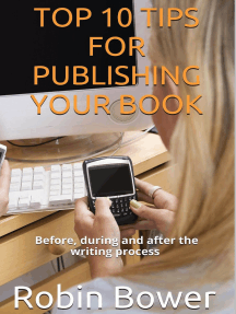 Top 10 Tips for Publishing Your Book: Before, During and After the Writing Process