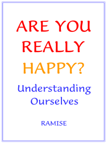 Are You Really Happy? Understanding Ourselves.