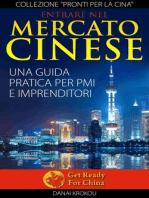 Entrare nel mercato cinese. Una guida pratica per PMI e imprenditori
