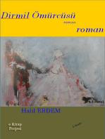 Dirmil Ömürcüsü: Roman
