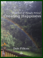 The School of Thought Behind Creating Happiness