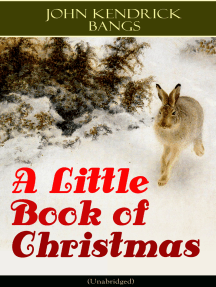 A Little Book of Christmas (Unabridged): Children's Classic - Humorous Stories & Poems for the Holiday Season: A Toast To Santa Clause, A Merry Christmas Pie, The Child Who Had Everything But, A Holiday Wish, The House of the Seven Santas…