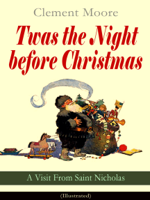 Twas the Night before Christmas - A Visit From Saint Nicholas (Illustrated): The Original Story Behind the Santa Claus Myth (Christmas Classic)