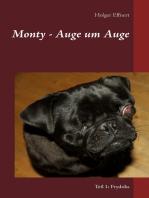 Monty - Auge um Auge