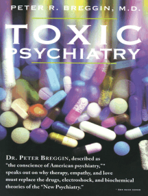 """Toxic Psychiatry: Why Therapy, Empathy and Love Must Replace the Drugs, Electroshock, and Biochemical Theories of the """"New Psychiatry"""""""