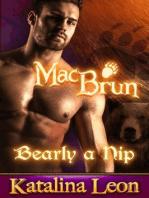 MacBrun. Bearly a Nip