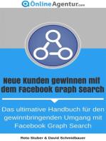 Neue Kunden gewinnen mit dem Facebook Graph Search