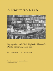 A Right to Read: Segregation and Civil Rights in Alabama's Public Libraries, 1900–1965