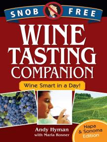 Snob Free Wine Tasting Companion, Wine Smart in a Day, Napa & Sonoma Edition