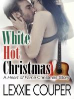 White Hot Christmas (A Heart of Fame Christmas Story)