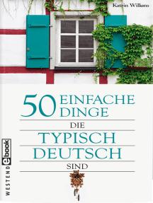 50 einfache Dinge, die typisch deutsch sind
