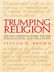 Trumping Religion: The New Christian Right, the Free Speech Clause, and the Courts