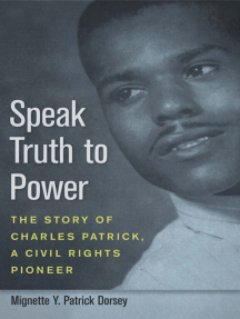 Speak Truth to Power: The Story of Charles Patrick, a Civil Rights Pioneer
