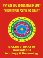 Why Are You So Negative In Life- Think Positive Be Positive And Be Happy