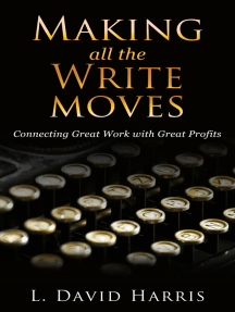 Making All the Write Moves: Connecting Great Work with Great Profits