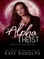 The Alpha Heist