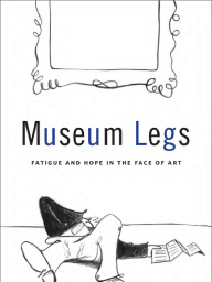 Museum Legs, by Amy Whitaker