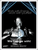 Work with Energy …work with yourself: Wie Energie wirkt