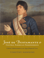 José de Bustamante and Central American Independence: Colonial Administration in an Age of Imperial Crisis