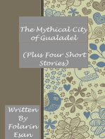 The Mythical City of Gualadel (Plus Four Short Stories)
