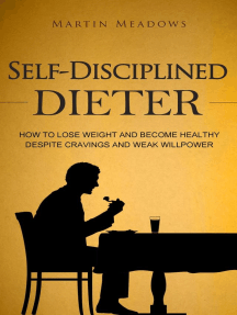 Self-Disciplined Dieter: How to Lose Weight and Become Healthy Despite Cravings and Weak Willpower: Simple Self-Discipline, #3