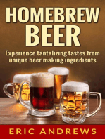 Homebrew Beer -- Experience Tantalizing Tastes From Unique Beer Making Ingredients: Fermentation Series, #1