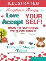 Love Yourself! Accept Yourself! Road to Happiness With Doc Teddy. With Illustrations.