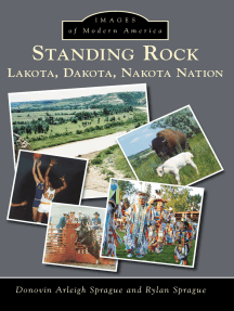 Standing Rock: Lakota, Dakota, Nakota Nation