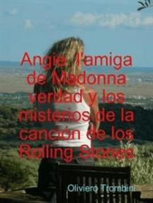 Angie l'amiga de Madonna verdad y mysterios de la cancion de los Rolling Stones